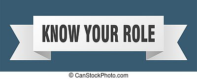 know your role ribbon. know your role paper band banner sign