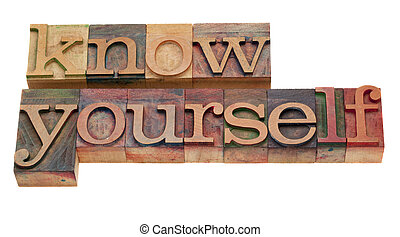 know yourself - word in vintage wooden lettepress printing blocks, isolated on white