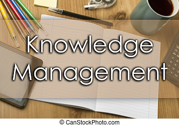 Knowledge Management - business concept with text