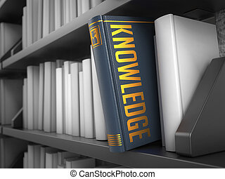 Knowledge - Title of Book. Innovation Concept. - Knowledge -...
