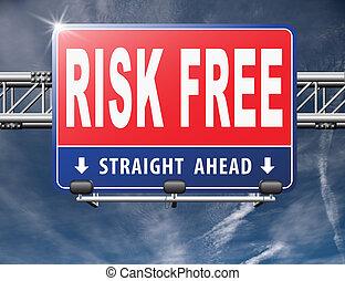 kockáztat, szabad