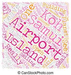 Koh Samui Airport text background wordcloud concept