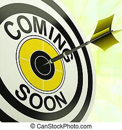 komst, spoedig, doel, optredens, nieuw product, aankomst