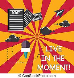 konceptualny, wręczać pisanie, pokaz, żywy, w, przedimek określony przed rzeczownikami, moment., handlowy, fotografia, showcasing, czuć się, natchniony, motywowany, cieszyć się, dzisiaj, szczęśliwy, chwile, informacja, chwilowy, przez, chmura, hosting, mocna dostawa, od, data.