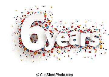 konfetti, cégtábla., dolgozat, hat, év