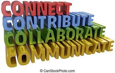 koppla samman, samarbeta, meddela, medverka