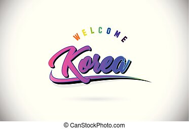 Korea Welcome To Word Text with Creative Purple Pink Handwritten Font and Swoosh Shape Design Vector.