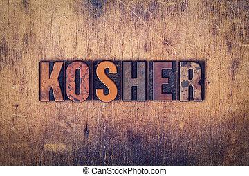 Kosher Concept Wooden Letterpress Type