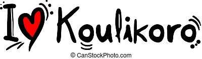 Koulikoro, city of Mali, love message