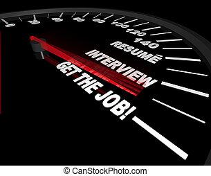 krijgen, proces, het interviewen, -, werk, snelheidsmeter