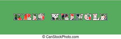 Kris Kringle Concept Word Art Illustration - The name KRIS ...
