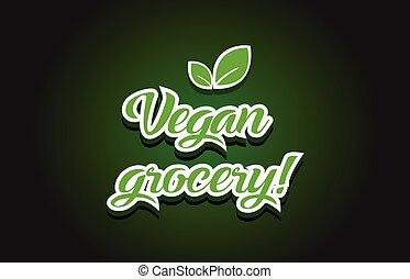 kruidenierswinkel, tekst, vegan, ontwerp, logo, pictogram
