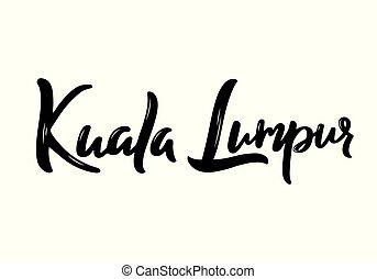 Kuala Lumpur - hand drawn lettering name of Malaysia city.
