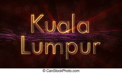 Kuala Lumpur - Shiny looping city name in Malaysia, text...
