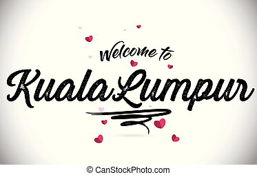 Kuala Lumpur Welcome To Word Text with Handwritten Font and Pink Heart Shape Design.