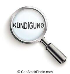 "Kuendigung Black Loupe - German text ""Kuendigung"", translate..."