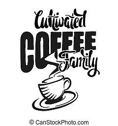 Kultivierte Kaffee Familie - Plakat mit Kaffeetasse