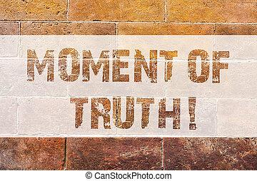 kunst, muur, foto, climax, meldingsbord, graffiti, maken, truth., geschreven, roepen, tekst, conceptueel, baksteen, het tonen, motivational, moment, belangrijk, wall., zoals, tijd, toestand, beslissing