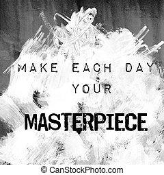 kunst, noteren, maken, -, dag, meesterwerk, elke, jouw