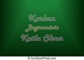 Kurban Bayraminiz Kutlu Olsun on green background,Feast of...