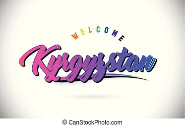 Kyrgyzstan Welcome To Word Text with Creative Purple Pink Handwritten Font and Swoosh Shape Design Vector.
