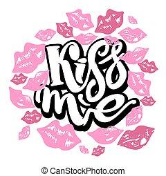 kyss, me.