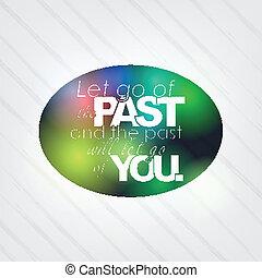 lâcher prise, volonté, passé, vous