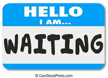 laat, vooruitzien, patiënt, naam, vertraging, wachten, label, hallo