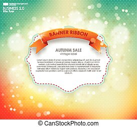 Label for autumn sale. Vintage frame with place for text and ribbon with autumn leaves on a beautiful natural background. Autumn abstract background eps 10.