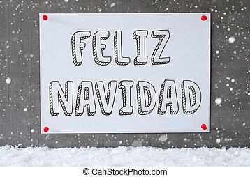 Label On Cement Wall, Snowflakes, Feliz Navidad Means Merry Christmas