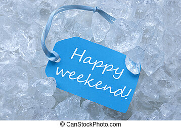 Label On Ice With Happy Weekend