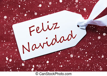 Label On Red Background, Snowflakes, Feliz Navidad Means...