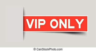 Label square red sticker in word vip only that insert under gray background (vector)