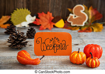 Label With Autumn Decoration, Text Happy Weekend
