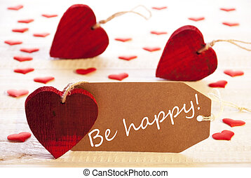 Label With Many Red Heart, Text Be Happy