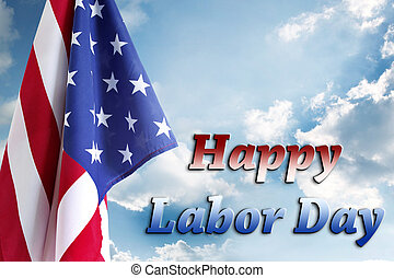 Labor day American flag - American flag in the sky. Labor...