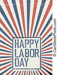 Labor Day Celebration poster. Grunge United States of America flag. Abstract American patriotic holiday background.