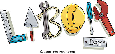 Labor Day - Text Illustration Featuring Construction Tools...