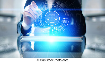 Labor Law Lawyer Legal Business Consulting concept.