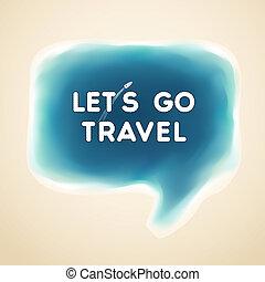 laissons, aller, bulle discours, voyage