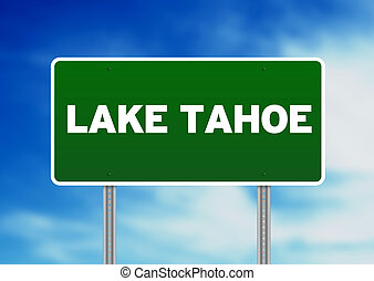 Lake Tahoe Highway Sign - Green Lake Tahoe highway sign on...