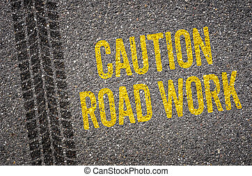 Lane with the text Caution Road work