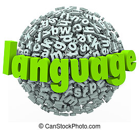 Language word on a letter sphere or ball to illustrate learning a new vocabulary in a foreign dialect