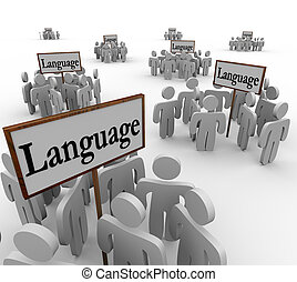 Language word on signs with people gathered around them to...