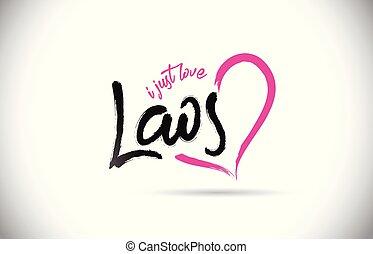 laos, je, juste, amour, mot, texte, à, manuscrit, police, et, rose, coeur, forme.