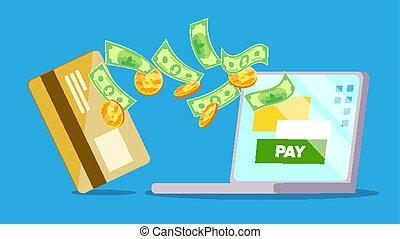 Laptop Payment Vector. Dollars, Card, Laptop Screen. Payment...