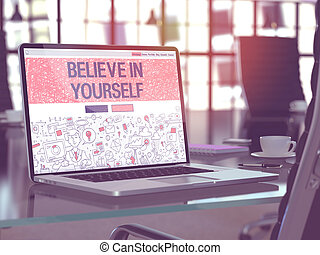 Laptop Screen with Believe in Yourself Concept.