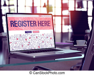 Modern Workplace with Laptop Showing Landing Page in Doodle Design Style with Text Register Here. Toned Image with Selective Focus. 3D Render.
