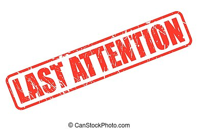 LAST ATTENTION RED STAMP TEXT