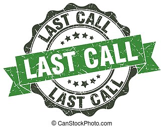 last call stamp. sign. seal